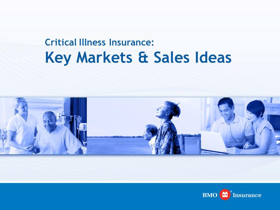 Critical Illness Insurance: Key Markets & Sales Ideas