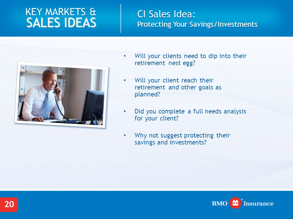 20 KEY MARKETS & SALES IDEAS Will your clients need to dip into their retirement nest egg.