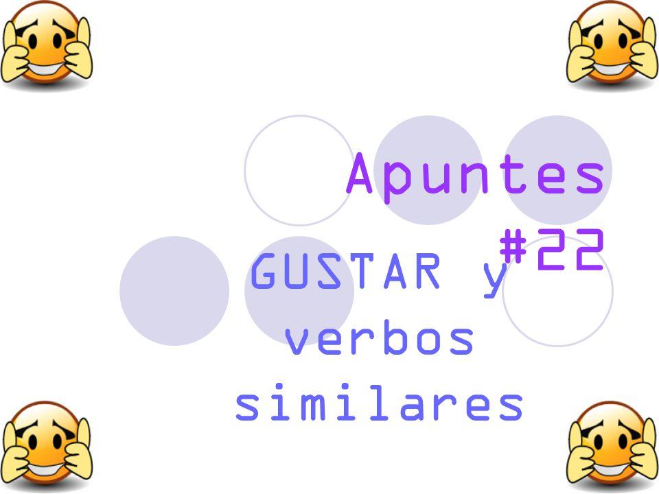 Apuntes #22 GUSTAR y verbos similares
