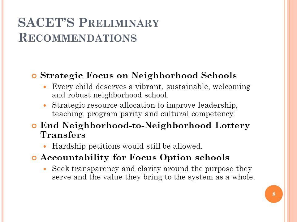 SACET'S P RELIMINARY R ECOMMENDATIONS Support for Dual Language Immersion Programs Support for expansion, with caution advised for unanticipated impacts of program siting and co-location.