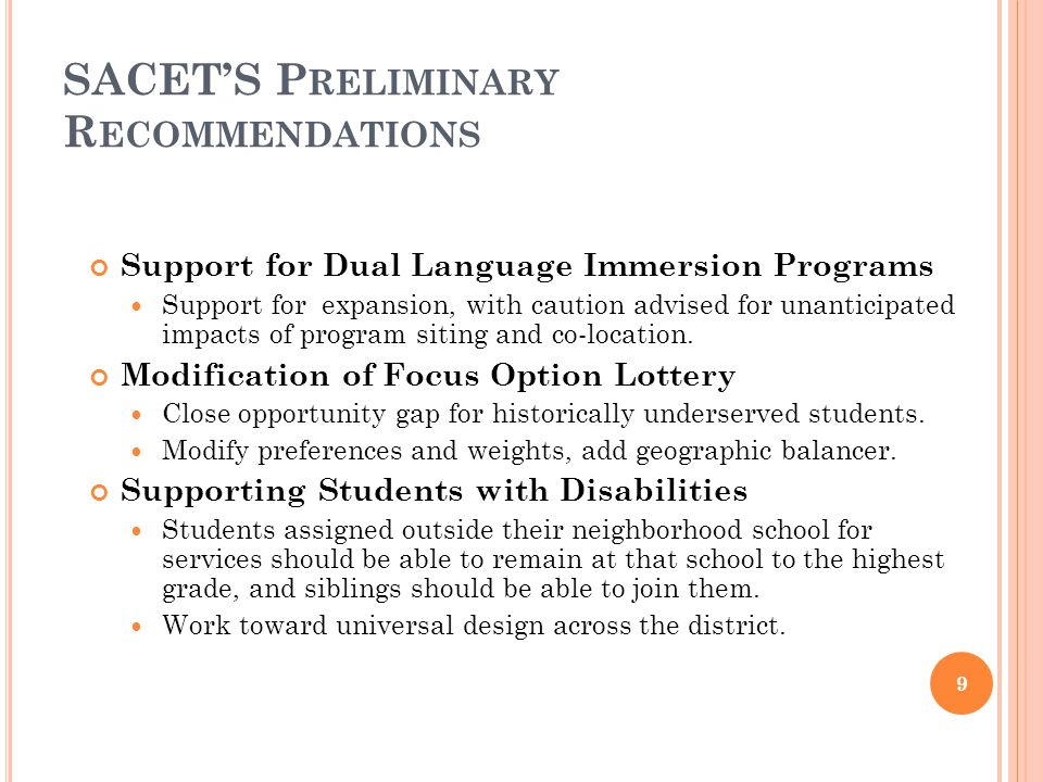 SACET'S P RELIMINARY R ECOMMENDATIONS Support for Dual Language Immersion Programs Support for expansion, with caution advised for unanticipated impac