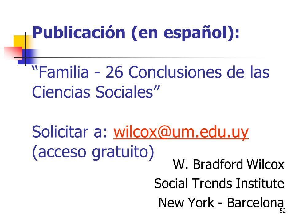 52 Publicación (en español): Familia - 26 Conclusiones de las Ciencias Sociales Solicitar a: wilcox@um.edu.uy (acceso gratuito) W.