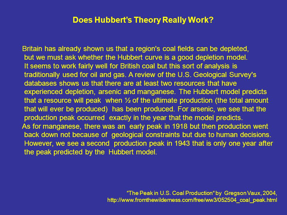 Britain has already shown us that a region s coal fields can be depleted, but we must ask whether the Hubbert curve is a good depletion model.