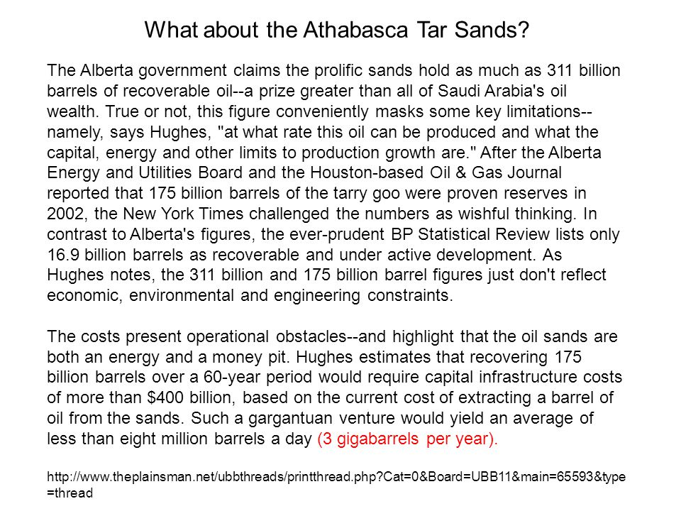 The Alberta government claims the prolific sands hold as much as 311 billion barrels of recoverable oil--a prize greater than all of Saudi Arabia s oil wealth.