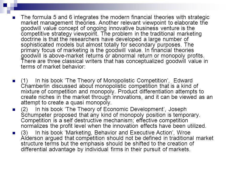 The formula 5 and 6 integrates the modern financial theories with strategic market management theories.