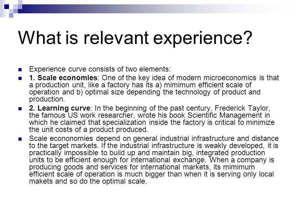 What is relevant experience. Experience curve consists of two elements: 1.