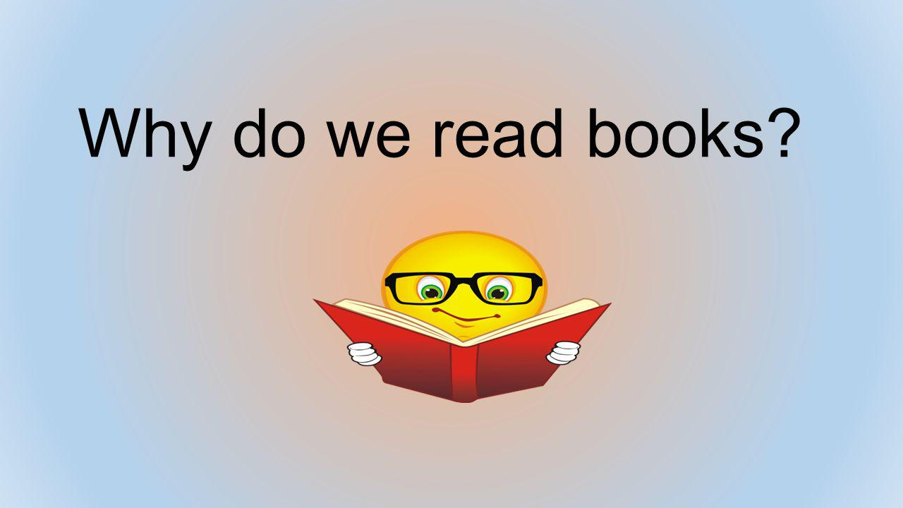 Why do we read books