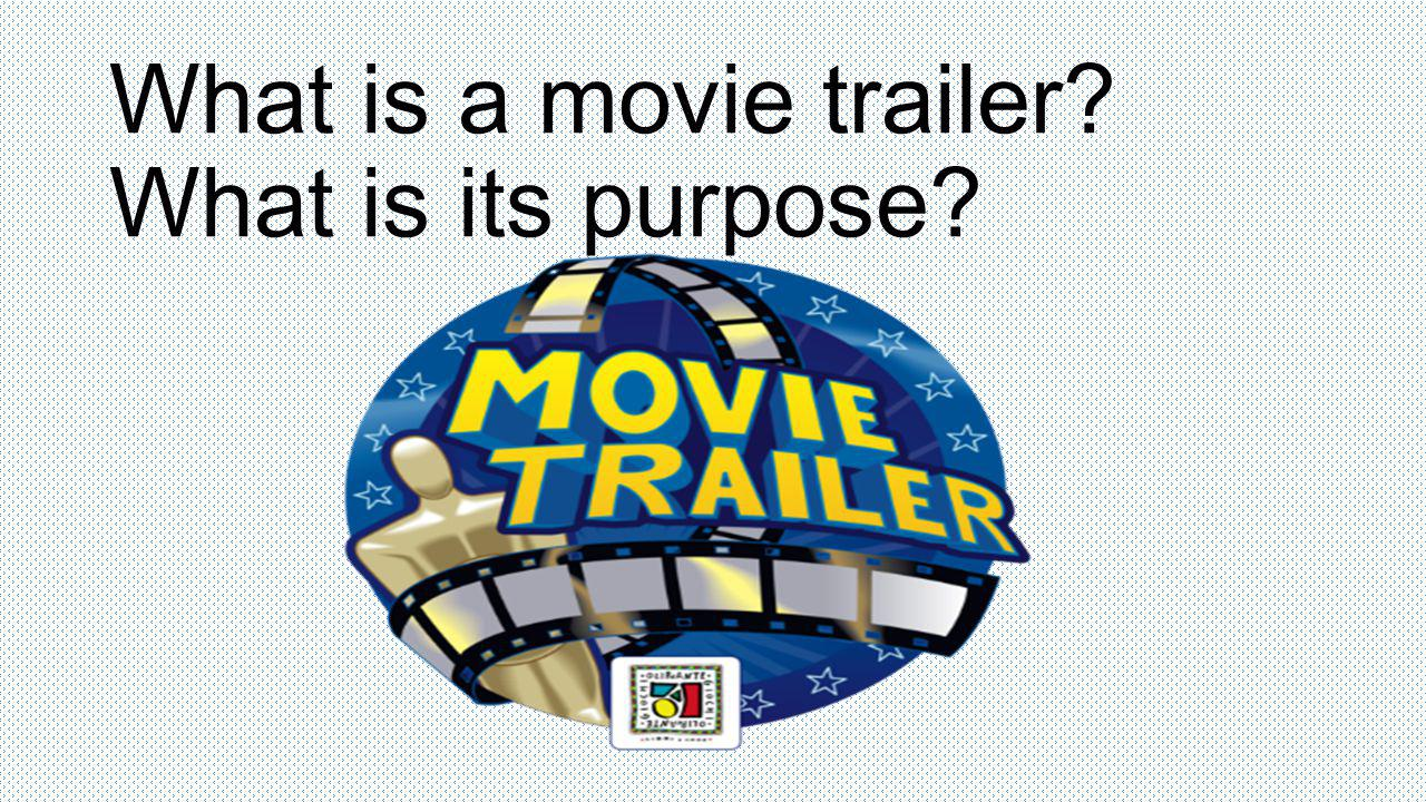 What is a movie trailer What is its purpose