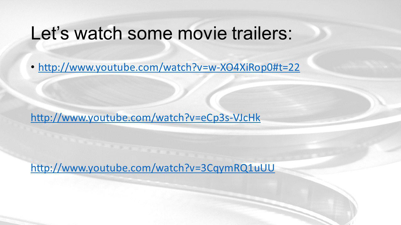 Let's check out some movie trailers.