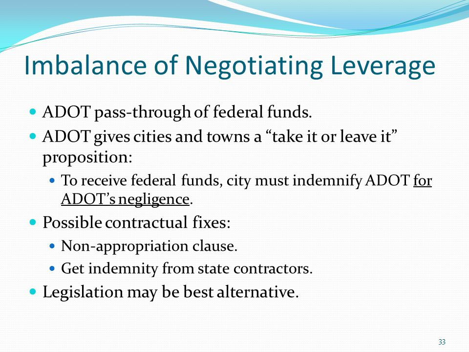 Imbalance of Negotiating Leverage ADOT pass-through of federal funds.