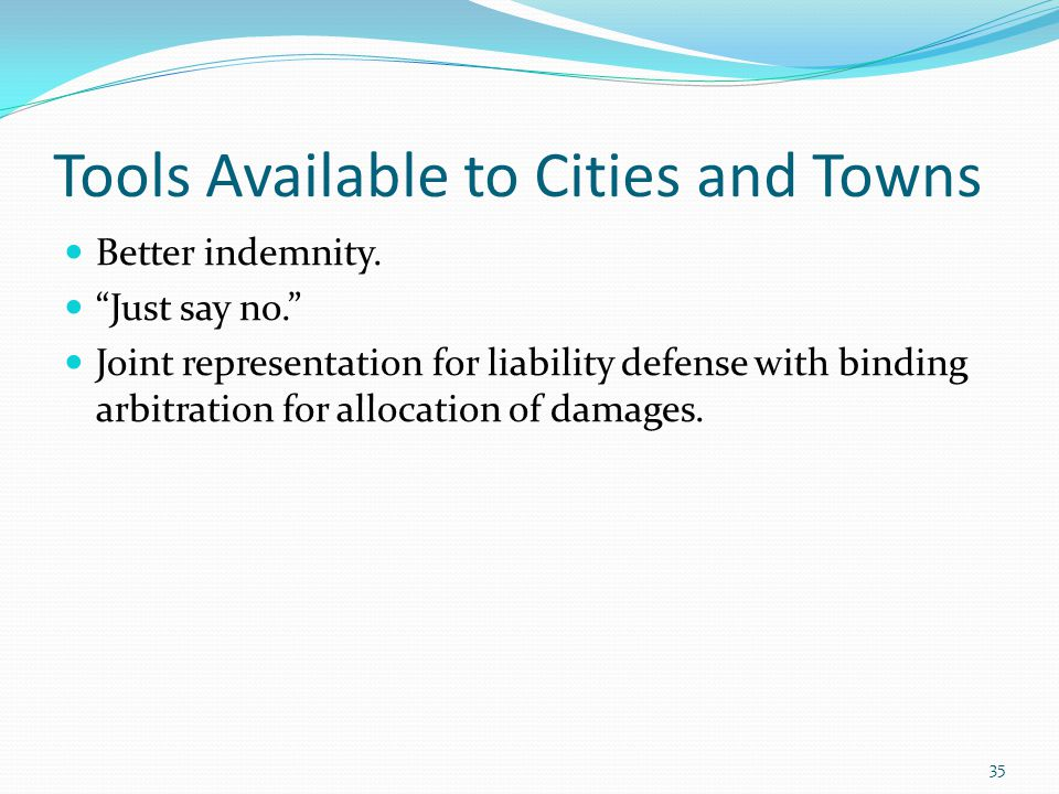 Tools Available to Cities and Towns Better indemnity.