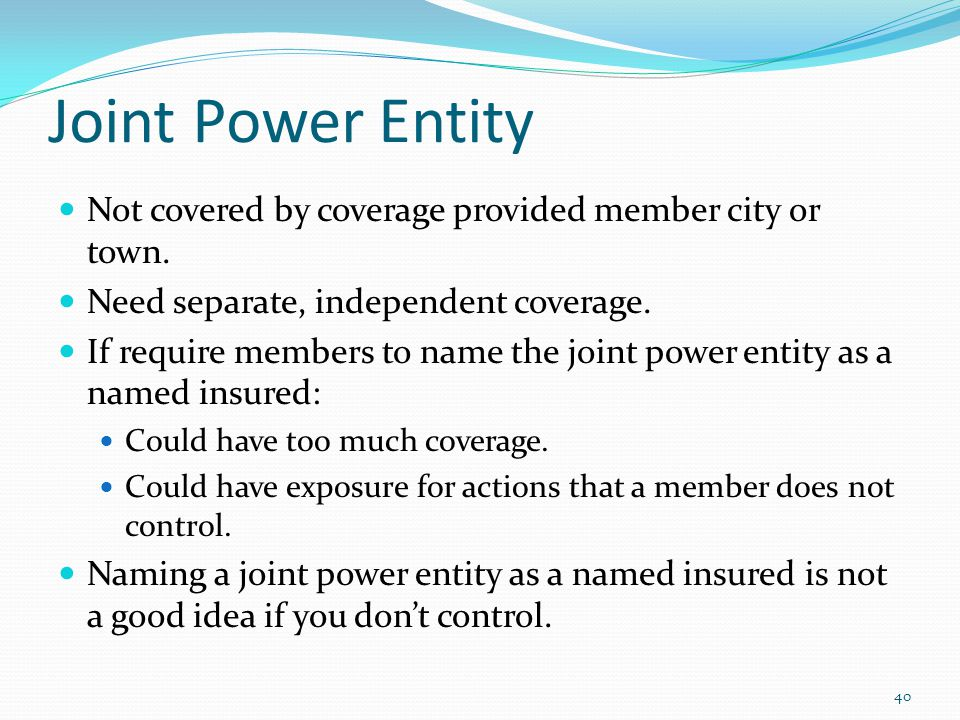 Joint Power Entity Not covered by coverage provided member city or town.