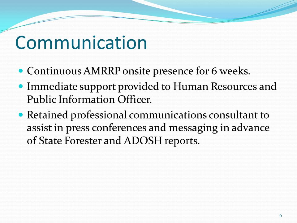 Communication Continuous AMRRP onsite presence for 6 weeks.