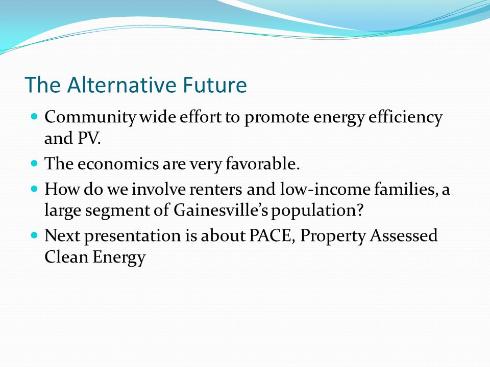 The Alternative Future Community wide effort to promote energy efficiency and PV.