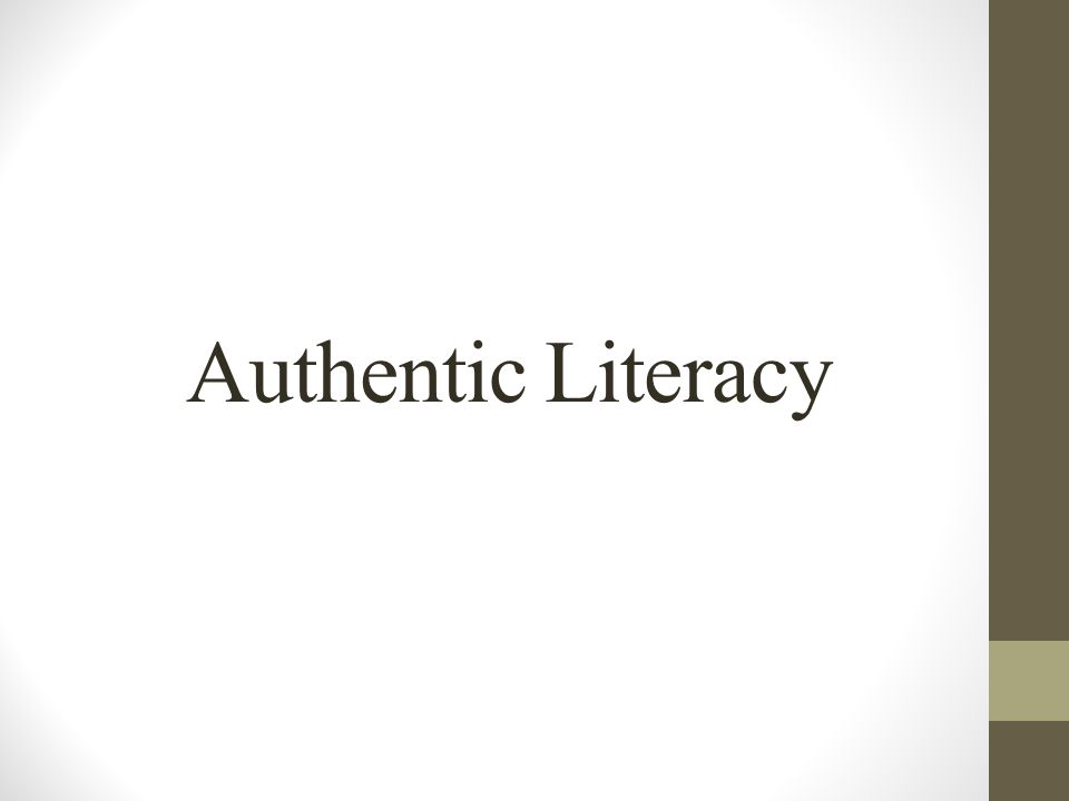 Authentic Literacy