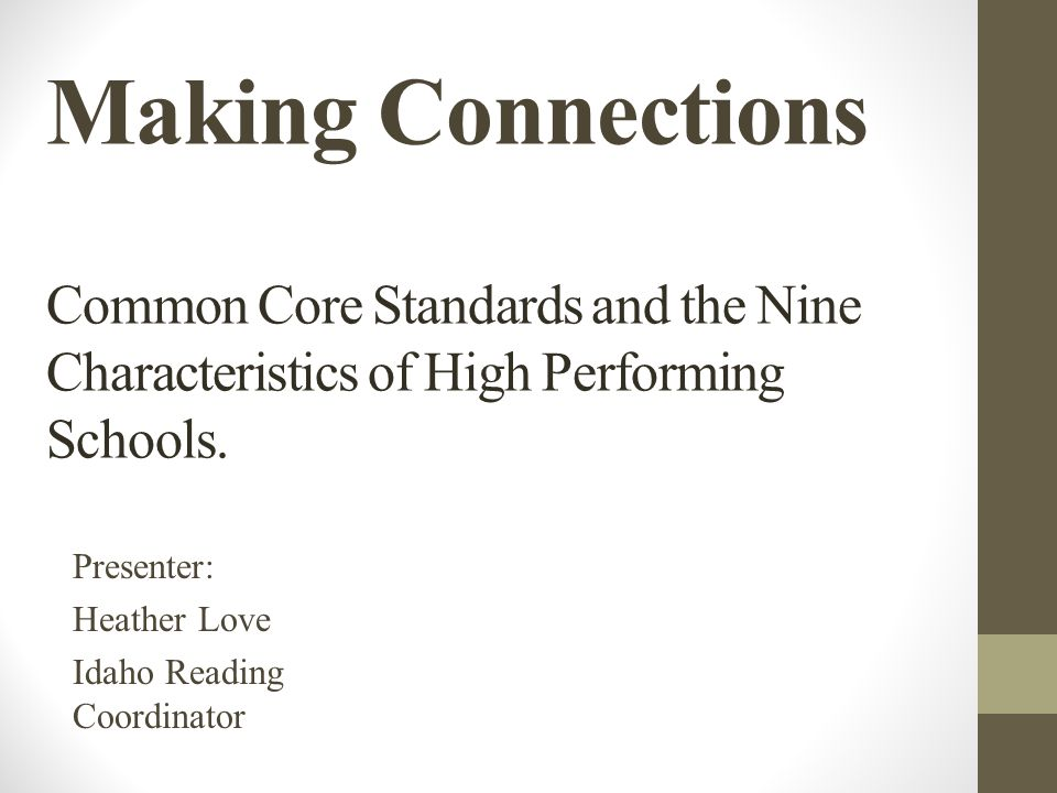 Making Connections Common Core Standards and the Nine Characteristics of High Performing Schools.