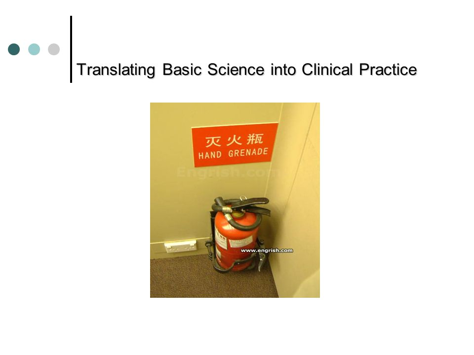 Translating Basic Science into Clinical Practice Translating Basic Science into Clinical Practice