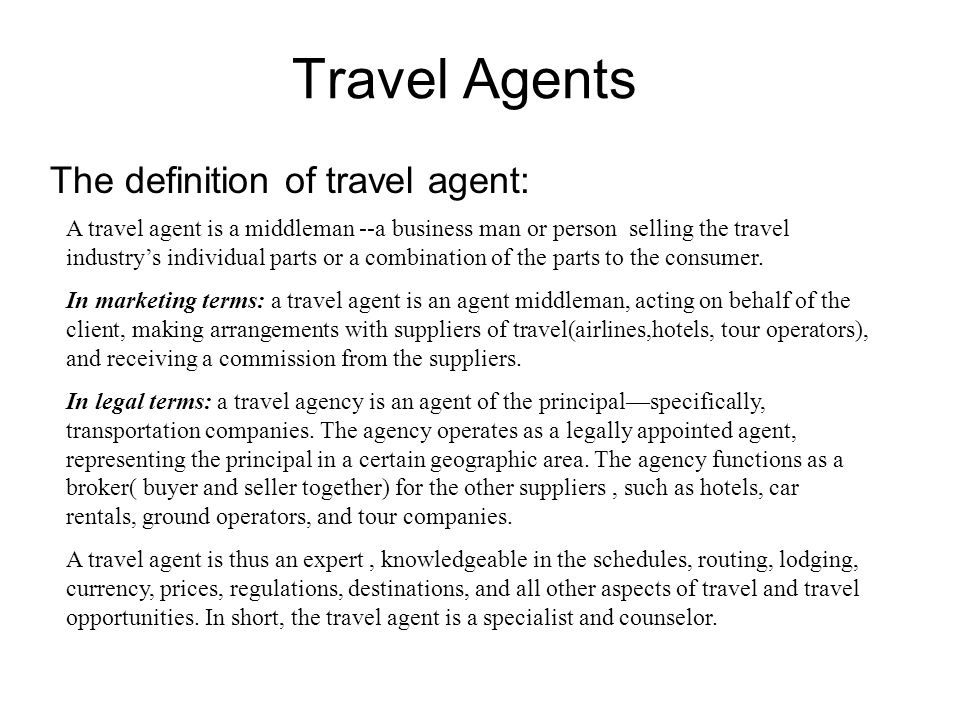 The ways of travel distribution channel Travel agents Internet Consolidators The tour wholesaler Specialty channeler Automated distribution