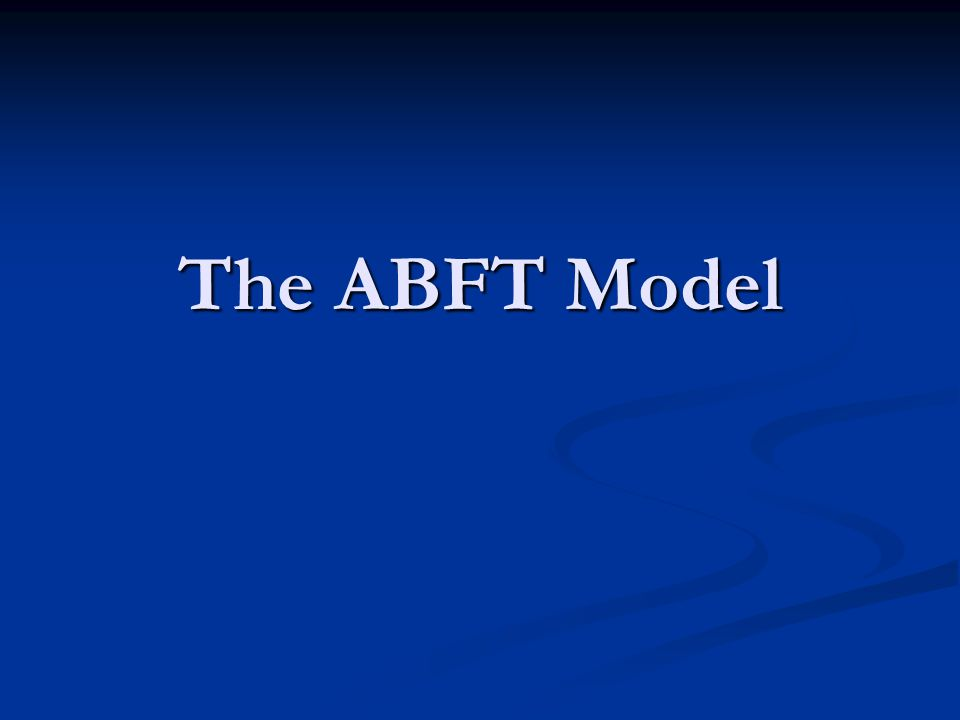 The ABFT Model