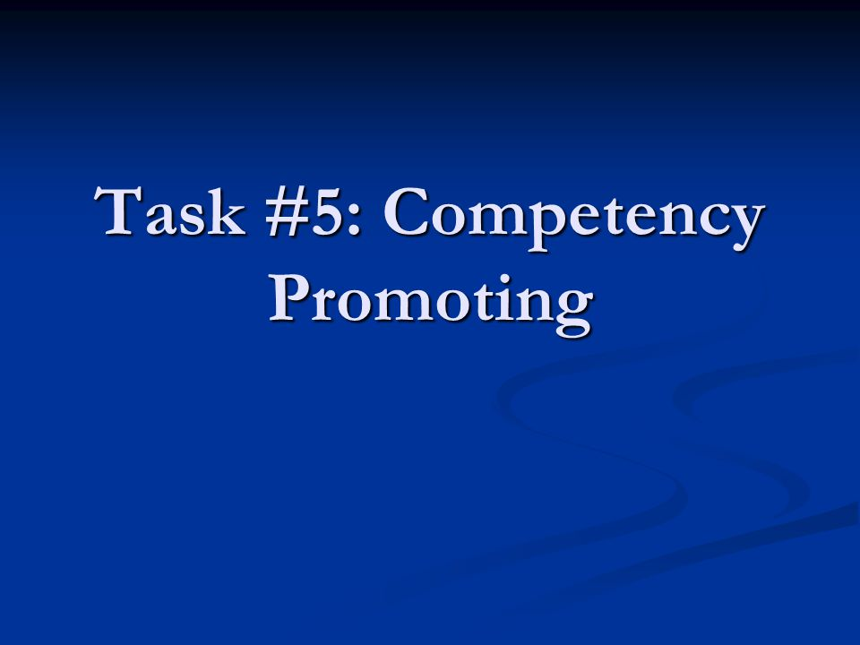 Task #5: Competency Promoting
