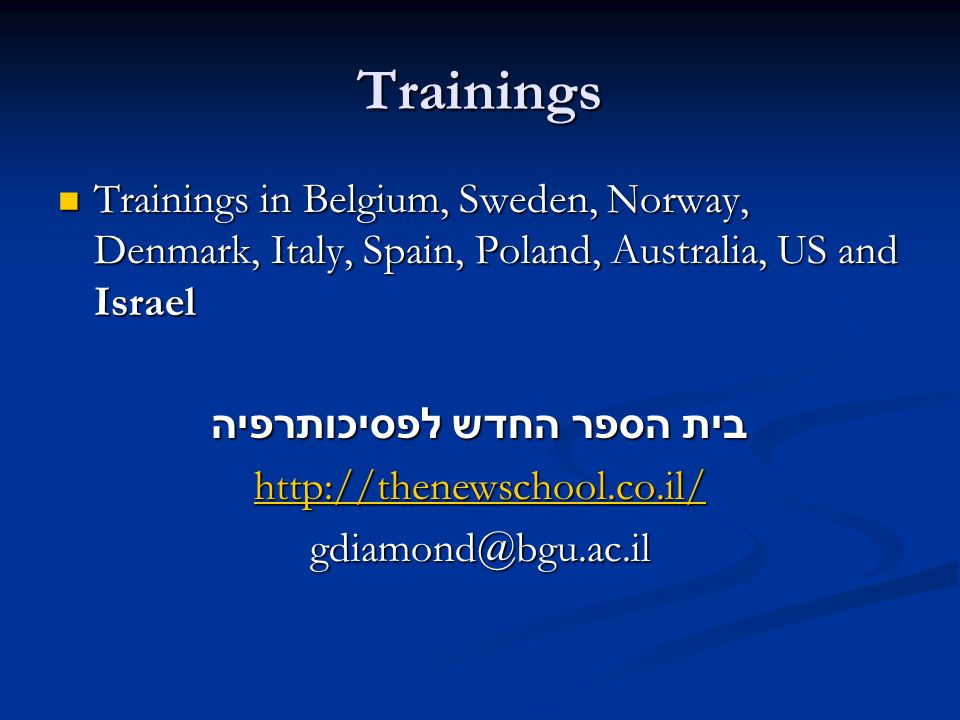 Trainings Trainings in Belgium, Sweden, Norway, Denmark, Italy, Spain, Poland, Australia, US and Israel Trainings in Belgium, Sweden, Norway, Denmark,