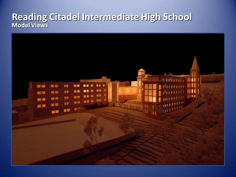 Reading Citadel Intermediate High School Model Views