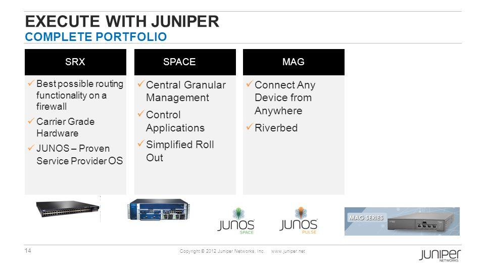 14 Copyright © 2012 Juniper Networks, Inc.