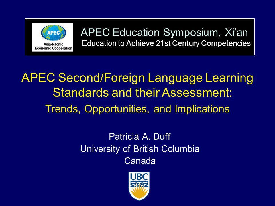 APEC Education Symposium, Xi'an Education to Achieve 21st Century Competencies Patricia A.