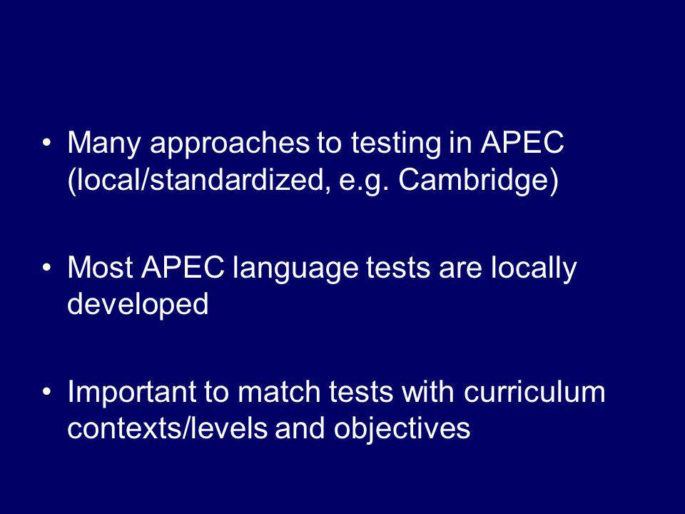 Many approaches to testing in APEC (local/standardized, e.g.
