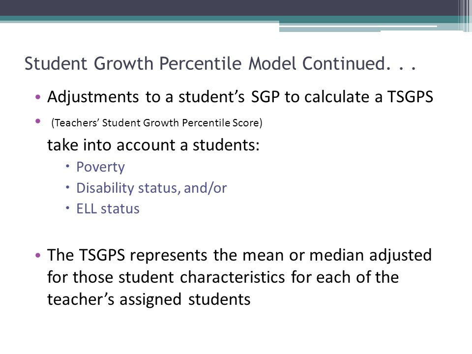 Student Growth Percentile Model Continued...