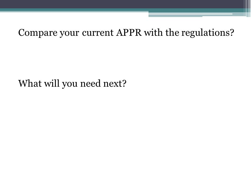 Compare your current APPR with the regulations What will you need next
