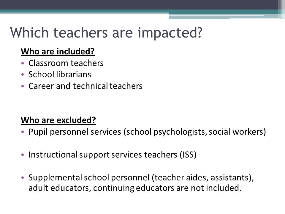 Which teachers are impacted. Who are included.