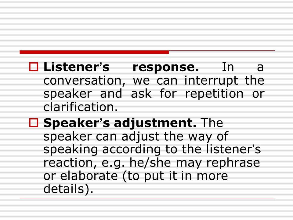  Listener ' s response.