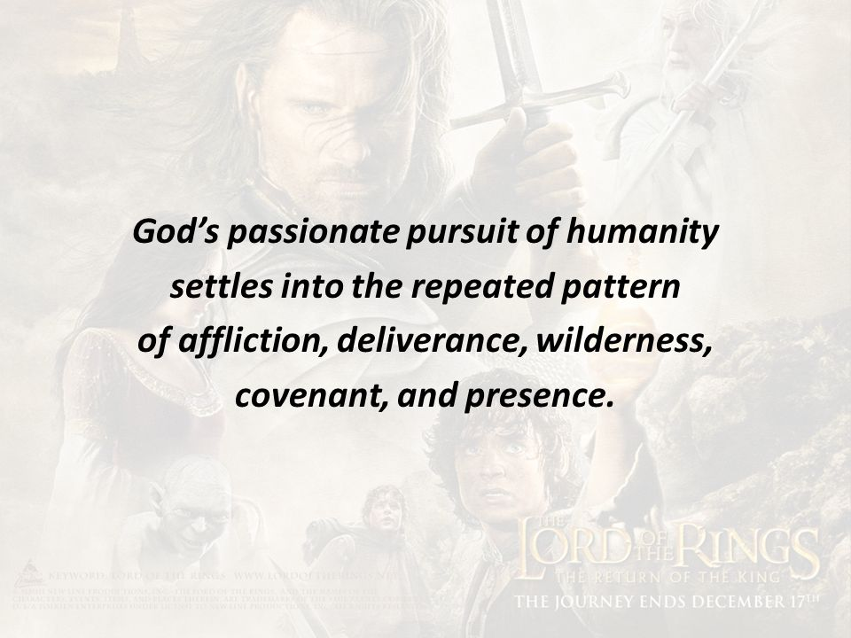 God's passionate pursuit of humanity settles into the repeated pattern of affliction, deliverance, wilderness, covenant, and presence.