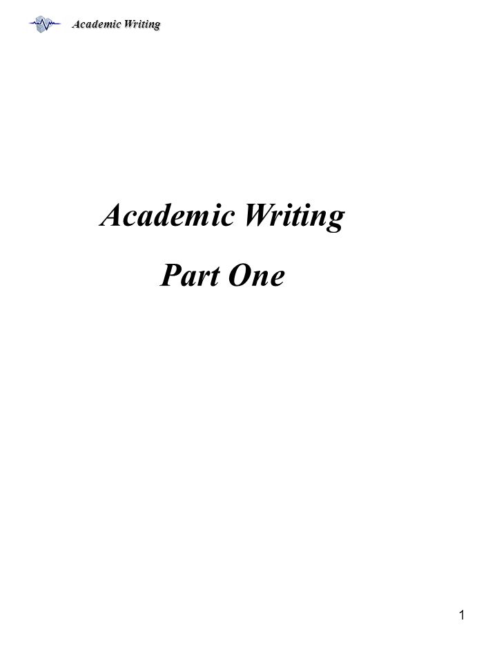 Academic Writing 1 Part One