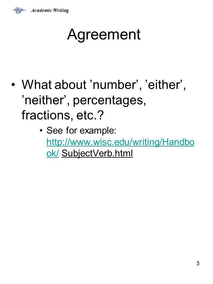 Academic Writing 14 Passives (2): * KEY EXTRACT 2.