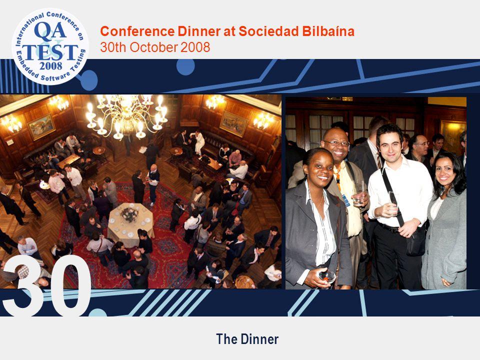 The Dinner Conference Dinner at Sociedad Bilbaína 30th October 2008 30