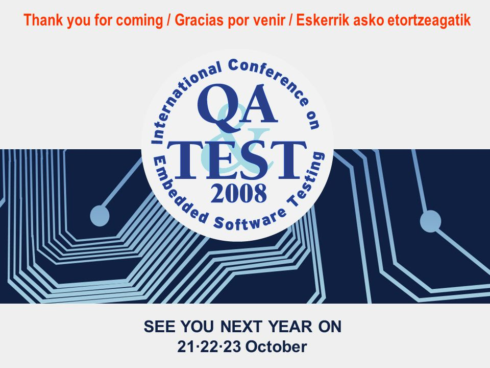 Thank you for coming / Gracias por venir / Eskerrik asko etortzeagatik SEE YOU NEXT YEAR ON 21·22·23 October
