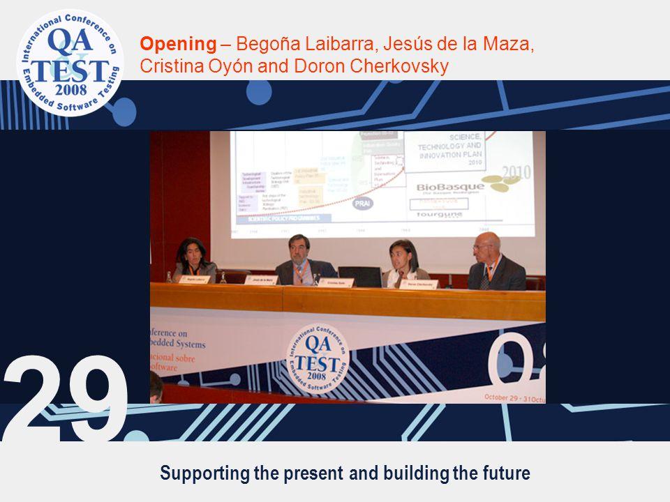 Supporting the present and building the future Opening – Begoña Laibarra, Jesús de la Maza, Cristina Oyón and Doron Cherkovsky 29