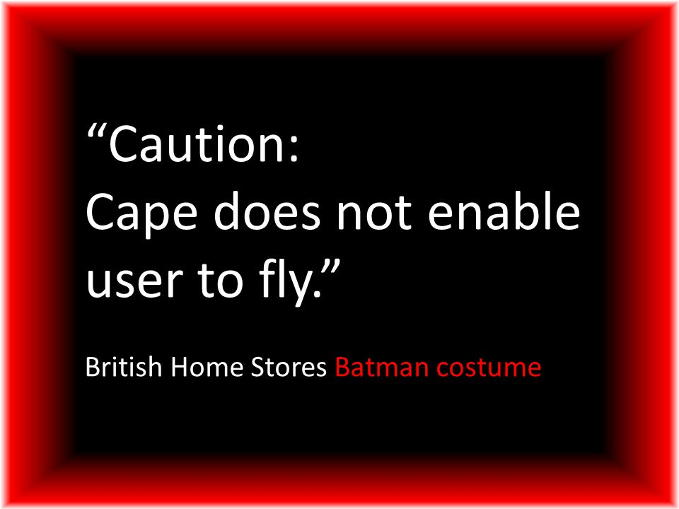 """""""Caution: Cape does not enable user to fly."""" British Home Stores Batman costume"""
