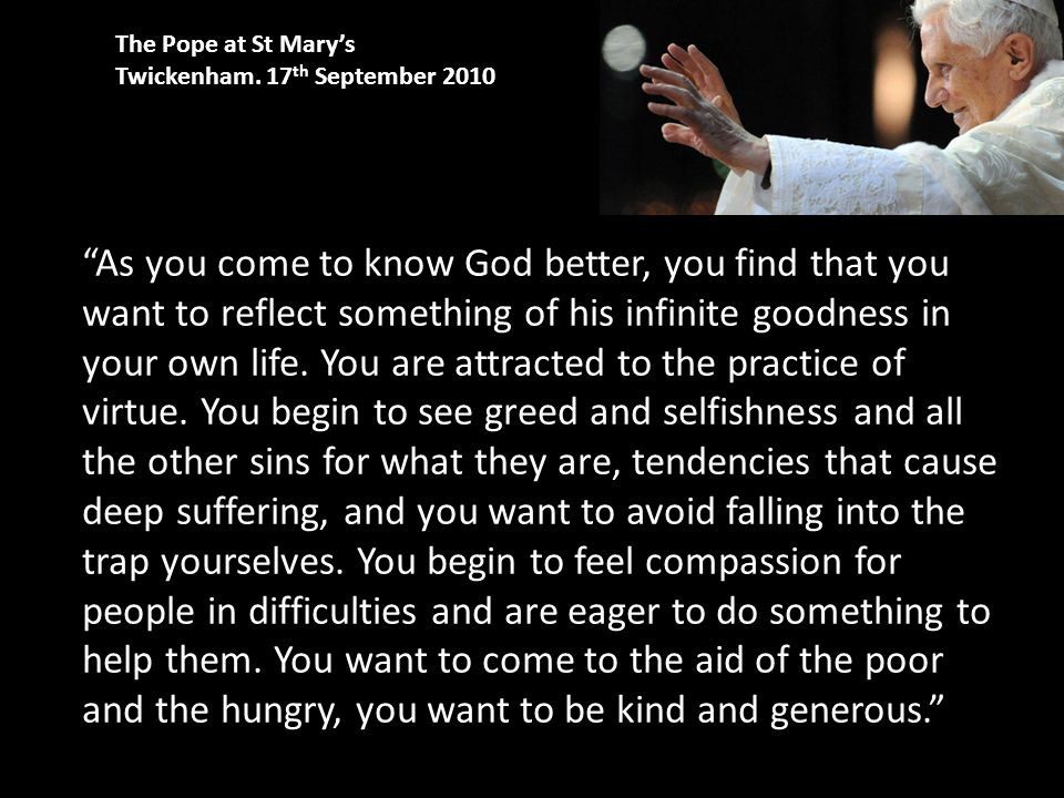 """""""As you come to know God better, you find that you want to reflect something of his infinite goodness in your own life. You are attracted to the pract"""