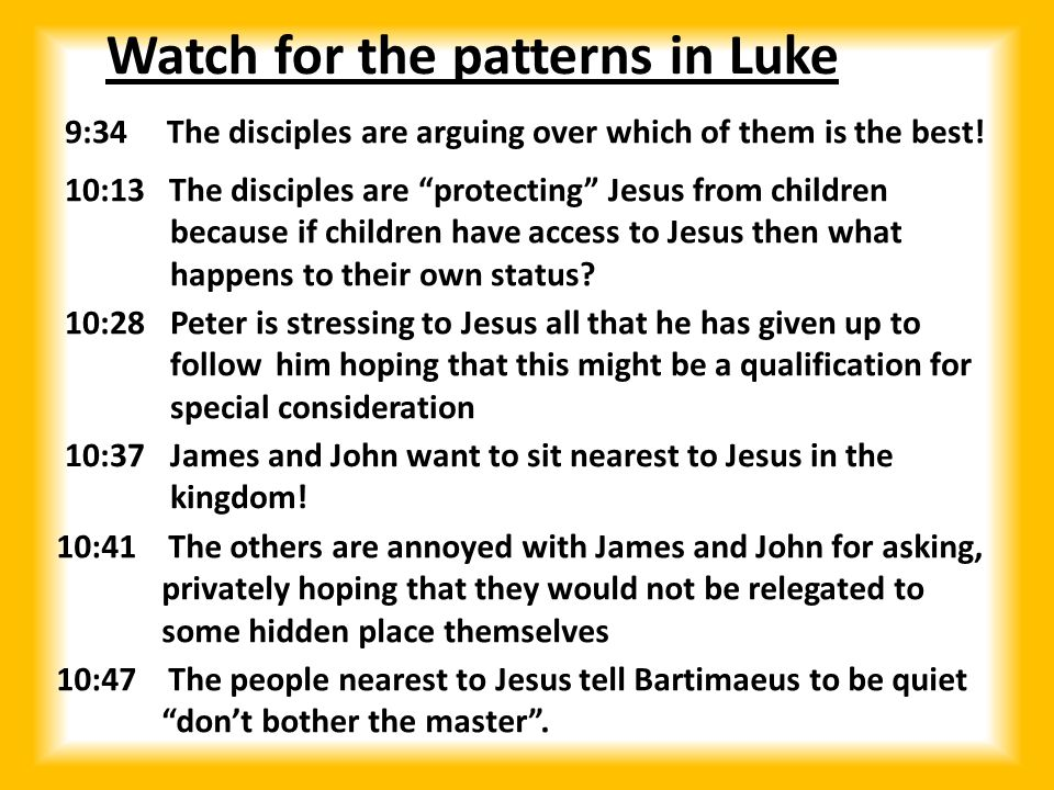 """9:34 The disciples are arguing over which of them is the best! 10:13 The disciples are """"protecting"""" Jesus from children because if children have acces"""