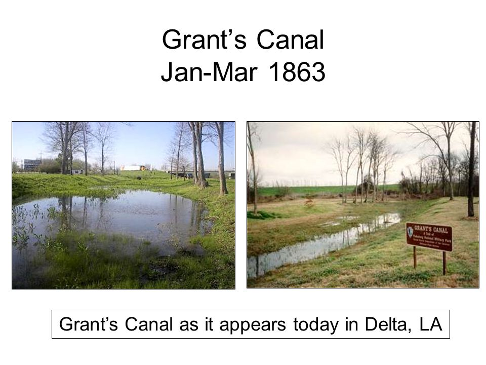 Grant's Canal Jan-Mar 1863 Grant's Canal as it appears today in Delta, LA