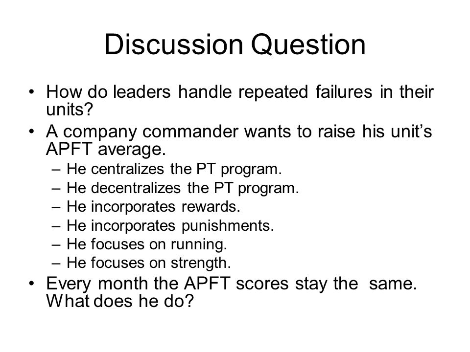 Discussion Question How do leaders handle repeated failures in their units.