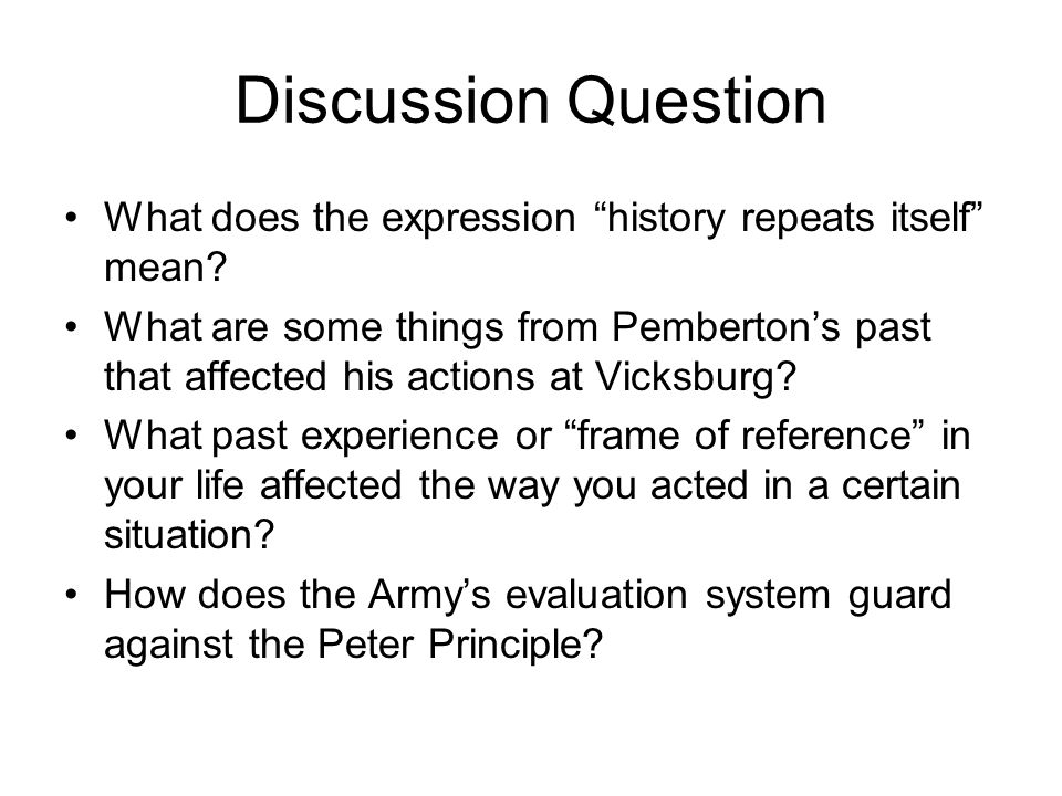 Discussion Question What does the expression history repeats itself mean.