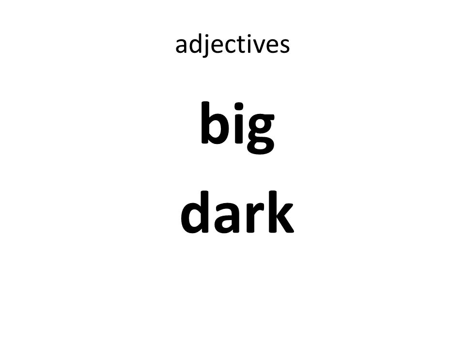 adjectives big dark