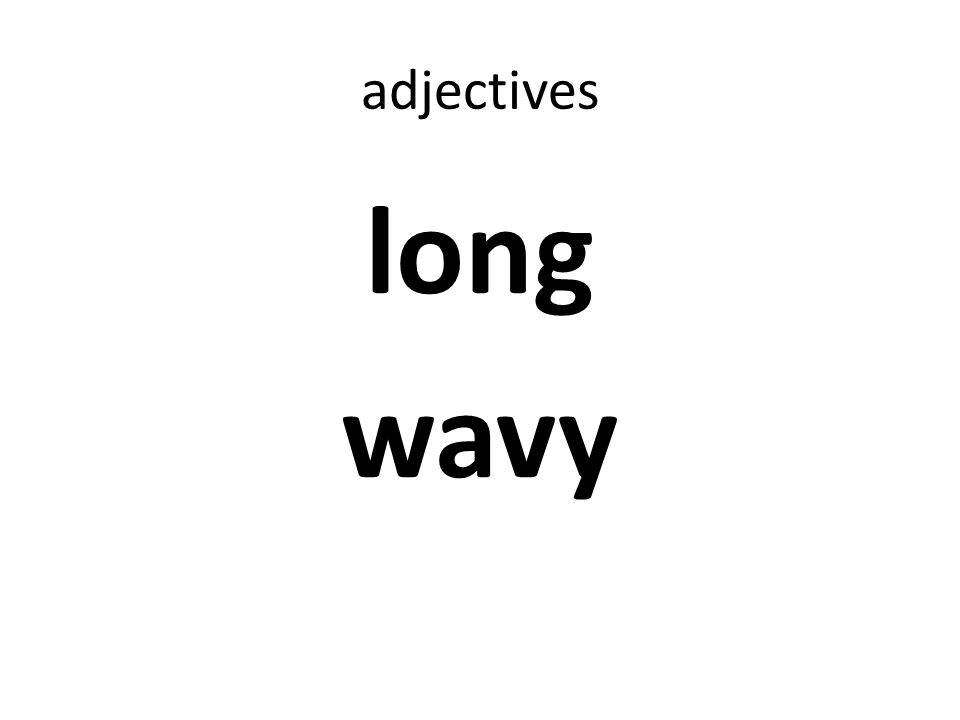 adjectives long wavy