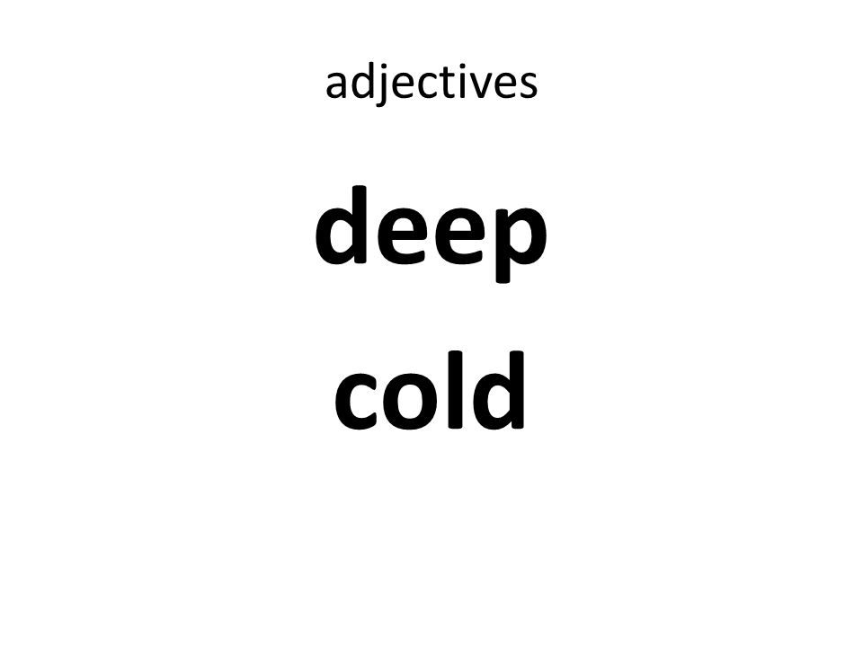 adjectives deep cold