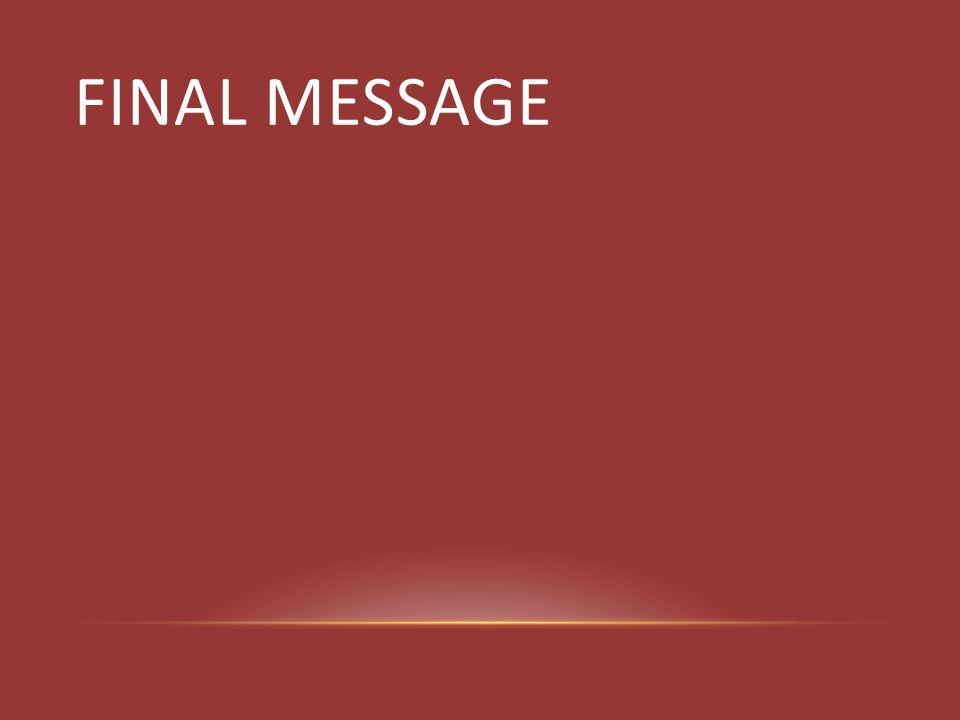 FINAL MESSAGE