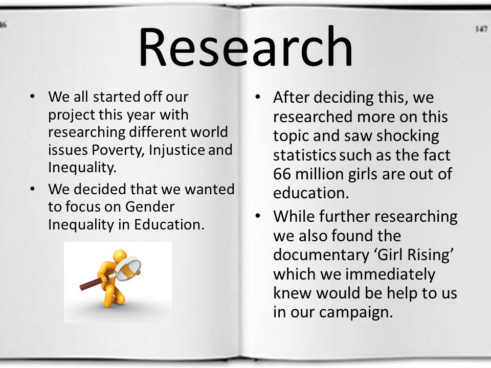 Research We all started off our project this year with researching different world issues Poverty, Injustice and Inequality.